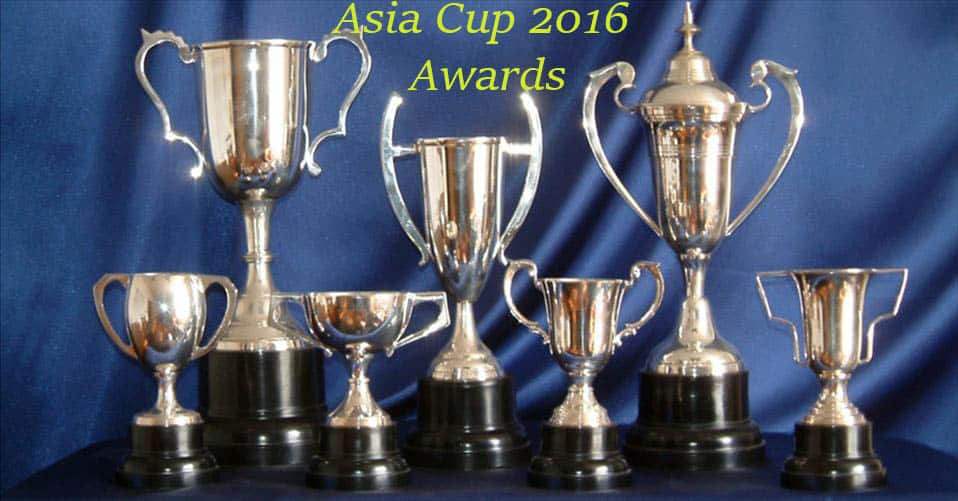 Asia cup 2016 awards